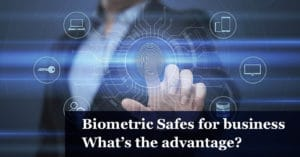 biometric safes for business and its advantages